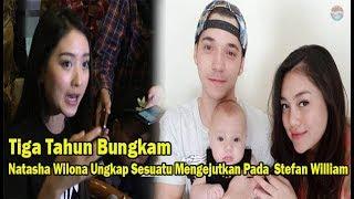 Video Tiga Tahun Dipendam, Tiba tiba Natasha Wilona Ungkap Sesuatu Mengejutkan Pada Stefan Willian MP3, 3GP, MP4, WEBM, AVI, FLV Juli 2019