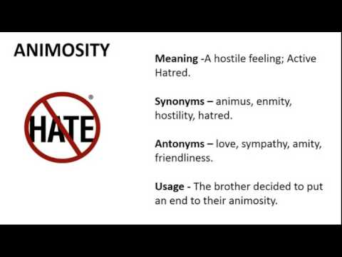 Vocabulary Made Easy  Meaning of Animosity, Synonyms, Antonyms and its Usage
