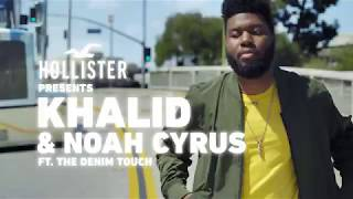 Khalid & Noah Cyrus ft. The Denim Touch