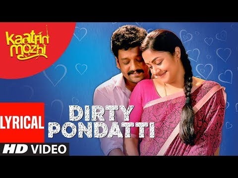 Kaatrin Mozhi Official Dirty Pondatti Video Song
