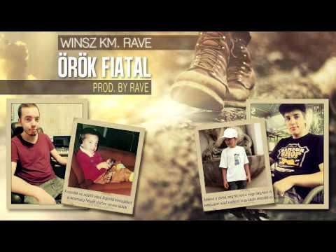 WINSZ KM. RAVE - ÖRÖK FIATAL (PROD. BY RAVE)