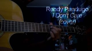 RENDY PANDUGO - I DON'T CARE (COVER)