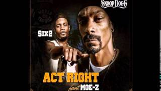 Snoop Dogg, Six2 & Moe Z MD - Act Right - YouTube