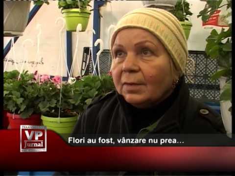 Flori au fost, vânzare nu prea…