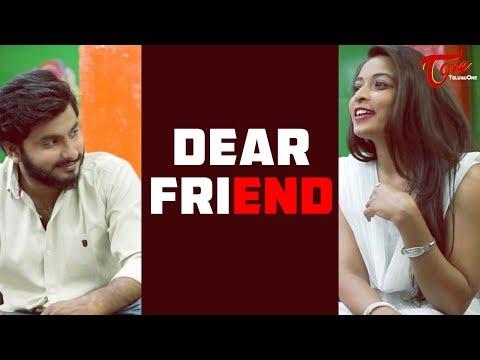 DEAR FRIEND | Latest Telugu Short Film 2018 | Directed by Raj Nakerakanti | TeluguOne