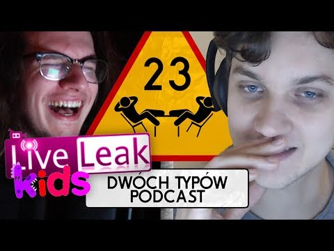 Play this video DwГch TypГw Podcast  Epizod 23 - LiveLeak Kids