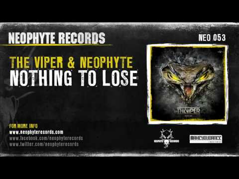 The Viper & Neophyte - Nothing To Lose