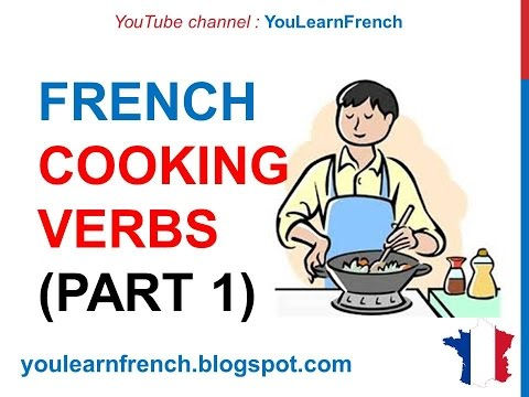 French Lesson 227 - COOKING VERBS Part 1 Kitchen Utensils Food Vocabulary French Cuisine Recipes