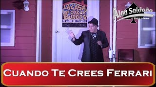 Alan Saldaña / Cuando Te Crees Ferrari
