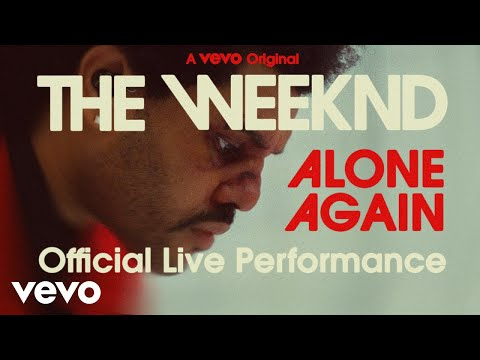 The Weeknd - Alone Again (Official Live Performance)   Vevo