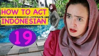 How to Act Indonesian 19