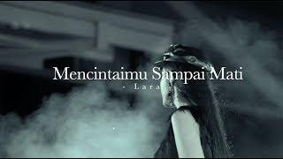 Download lagu Mencintaimu Sampai Mati Lara Mp3