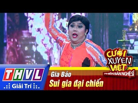 Cười xuyên Việt Phiên bản nghệ sĩ 2016 Tập 2: Sui gia đại chiến - Gia Bảo