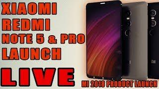 Redmi Note 5 & Redmi Note 5 Pro Launch Event LIVE | Mi 2018 Product Launch