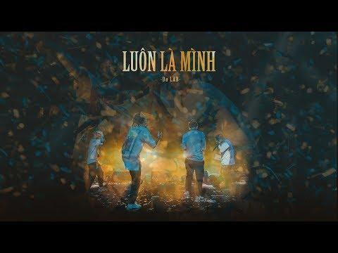 Luôn Là Mình - Da LAB (OFFICIAL MV) - Thời lượng: 4 phút, 6 giây.