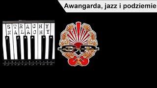 STRACHY NA LACHY - Awangarda, jazz i podziemie [OFFICIAL AUDIO]