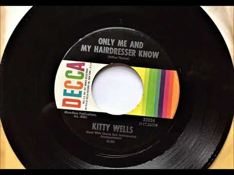 Only Me And My Hairdresser Know , Kitty Wells , 1966