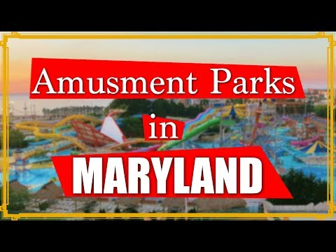 ★ Top 9 Amusement Parks in Maryland ★