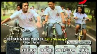 Download Video Bondan & Fade 2 Black - Kita Slamanya MP3 3GP MP4