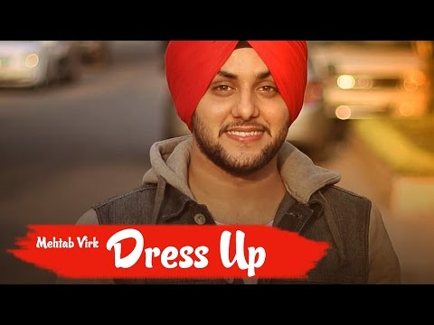 Dress Up | Mehtab Virk | feat. Mista Baaz | Bunty Bains Productions | Brand New Song 2017