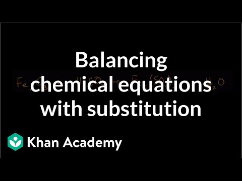 Balancing Chemical Equation With Substitution Video Khan