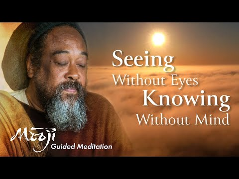 Official Mooji Guided Meditation: Seeing Without Eyes, Knowing Without Mind