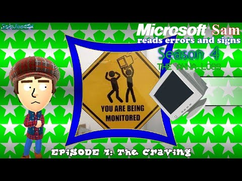Microsoft Sam reads errors and signs (S4E7): The Craving
