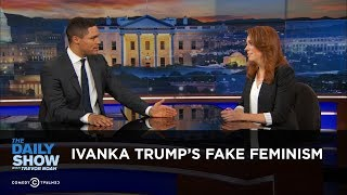 Video Ivanka Trump's Fake Feminism: The Daily Show MP3, 3GP, MP4, WEBM, AVI, FLV Oktober 2018