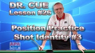 APA Dr. Cue Instruction - Dr. Cue Pool Lesson 26: Position Practice (Shot Identity #3)!!