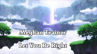 Meghan Trainor - Let You Be Right (1 Hour Version)