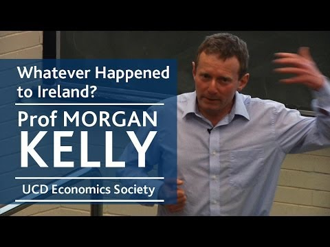 Whatever happened to Ireland? | Prof Morgan Kelly | UCD Economics Society