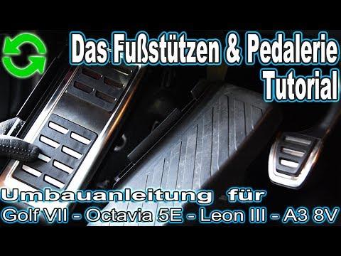 Das Fußstützen Pedalerie Tutorial | Umbau für Octavia 3 | Golf 7 | Leon 3 | A3 8V