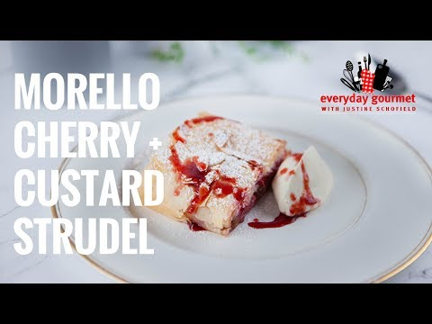 Morello Cherry and Custard Strudel | Everyday Gourmet S7 E42