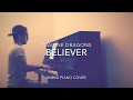 Imagine Dragons - Believer (Piano Cover + Sheets)