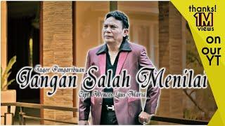 Video Tagor Pangaribuan - Jangan Salah Menilai Cipt. Wences Laus Maria - Bragiri Official Video MP3, 3GP, MP4, WEBM, AVI, FLV Juni 2018