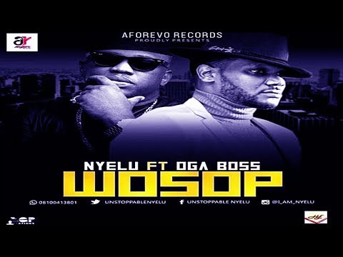 Nyelu Ft ILLBliss - Wosop (Official Video)