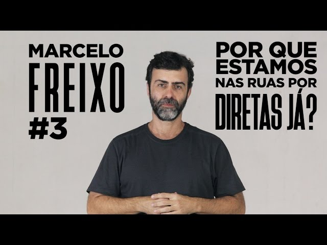 Marcelo Freixo: Por que estamos na rua por Diretas Já?