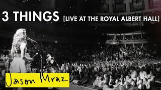 Jason Mraz - 3 Things ['YES!' World Tour - Live at the Royal Albert Hall]