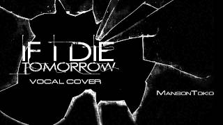 Far East Movement ft. Bill Kaulitz - If I Die Tomorrow - VOCAL COVER