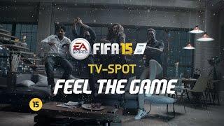 Feel The Game - Offizieller FIFA 15 TV-Spot (CH) - YouTube