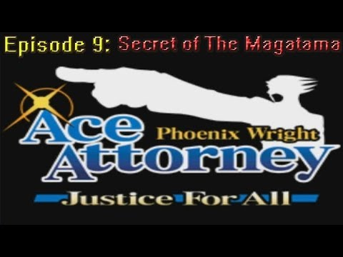 Phoenix Wright Justice For All Ep 9: Secret of The Magatama
