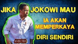 Video Jika Jokowi Mau! Ia Akan Memperkaya Diri Sendiri. Tetapi Jokowi bukan orang seperti itu MP3, 3GP, MP4, WEBM, AVI, FLV Maret 2019