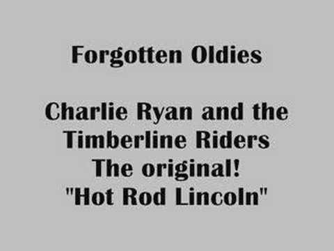 Forgotten Oldies – Hot Rod Lincoln, The Late Charlie Ryan