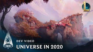 Universe in 2020 | Dev Video - League of Legends