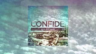 Confide - All Is Calm [Full Album] NEW 2013