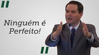 """""""Ninguém é Perfeito!"""" - Sérgio Lima"""