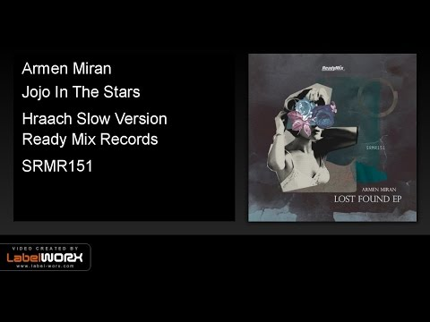 Armen Miran - Jojo In The Stars (Hraach Slow Version) - ReadyMixRecords [Official Clip]