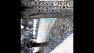 Download Lagu A.J.K.S. - Rondo Imienia Pana Naszego Na Daremno Mp3