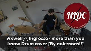 Video Axwell /\ Ingrosso - more than you know Drum cover By nolessons!! MP3, 3GP, MP4, WEBM, AVI, FLV Januari 2018
