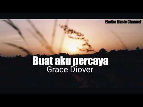 Grace Diover || Buat aku percaya (Official Video lyric)